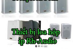 Thiet Bi Loa Hop Ip Rh Audio