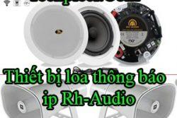 Thiet Bi Loa Thong Bao Ip Rh Audio