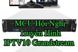 Mcu Hoi Nghi Truyen Hinh Iptv10 Grandstream