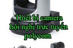 Thiet Bi Camera Hoi Nghi Truc Tuyen Polycom