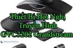 Thiet Bi Hoi Nghi Truyen Hinh Gvc3202 Grandstream