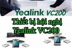Thiet Bi Hoi Nghi Yealink Vc200
