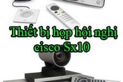 Thiet Bi Hop Hoi Nghi Cisco Sx10