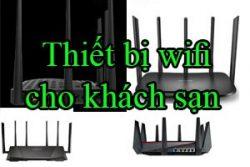 Thiet Bi Wifi Cho Khach San