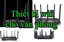 Thiet Bi Wifi Cho Van Phong