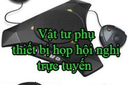 Vat Tu Phu Thiet Bi Hop Hoi Nghi Truc Tuyen